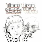 Times Three 9781462625048 by Maggie May Paperback