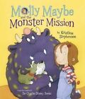 Molly Maybe and the Monster Mission by Kristina Stephenson (Paperback, 2016)