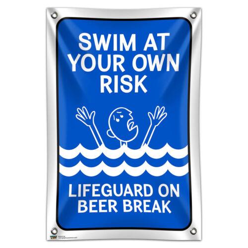 "Swim at Your Own Risk Lifeguard on Beer Break 33/"" x 22/"" Mini Vinyl Banner Sign"