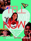 Tell Me Now: The Self-Esteem and Wellness Guide for Girls by Donna M Wanner (Paperback / softback, 2005)
