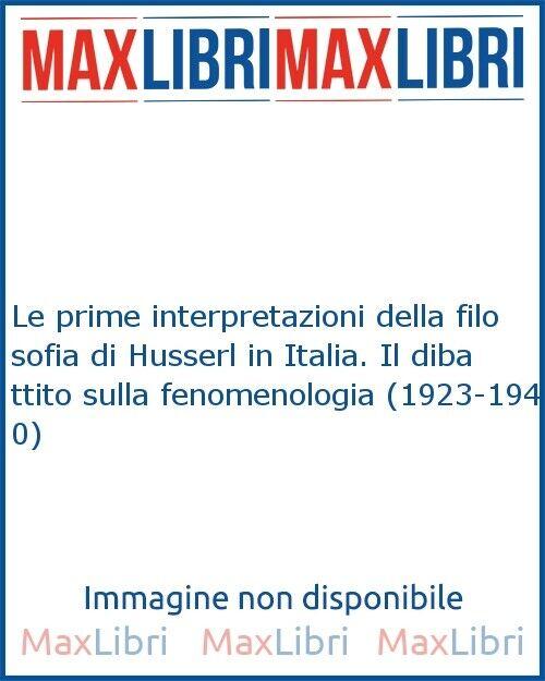 Le prime interpretazioni della filosofia di Husserl in Italia. Il dibattito sull