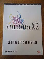 GUIDE OFFICIEL *** FINAL FANTASY X-2  10 *** SQUARESOFT COMPLET RPG FR