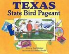 Texas State Bird Pageant by Todd Michael (Hardback, 2005)