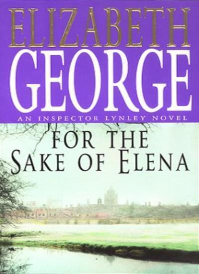 For The Sake Of Elena (Inspector Lynley Mysteries),Elizabeth George