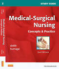 Study Guide for Medical-Surgical Nursing: Concepts and Practice by Susan C. DeWit (Paperback, 2012)