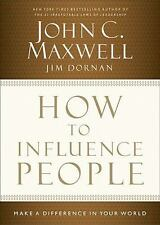NEW - How to Influence People: Make a Difference in Your World