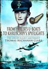 From Hitler's U-Boats to Kruschev's Spyflights: Twenty Five Years with Flight Lieutenant Thomas Buchanan Clark, RAF by Chris Clark (Hardback, 2013)
