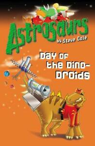 Astrosaurs-Day-of-the-Dino-Droids-Book-7-by-Steve-Cole-Acceptable-Used-Book
