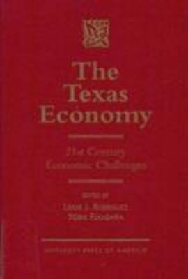 The Texas Economy : 21st Century Economic Challenges by Yoshi Fukasawa