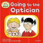 Oxford Reading Tree: Read with Biff, Chip & Kipper First Experiences Going to the Optician by Ms Annemarie Young, Kate Ruttle, Roderick Hunt (Paperback, 2014)