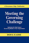 Meeting the Governing Challenge: Applying the High-impact Governing Model in Your Organization by Doug Eadie (Paperback, 2007)
