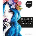 The Art of Fashion Illustration: Learn the Techniques and Inspirations of Today's Leading Fashion Artists *Plus, Tear-Out Fashion Silhouettes to Create Your Own Stylish Designs! by Somer Flaherty Tejwani (Paperback, 2015)