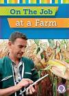 On the Job at a Farm by Jessica Cohn (Hardback, 2016)