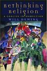 Rethinking Religion : A Concise Introduction by Will Deming (2004, Paperback)