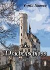 Das Drachenschloss von Erika Brunner (2012, Gebundene Ausgabe)