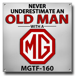 NEVER-UNDERESTIMATE-AN-OLD-MAN-WITH-A-MGTF-160-METAL-SIGN-8-034-X-8-034