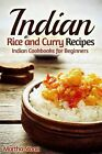 Indian Rice and Curry Recipes: Indian Cookbooks for Beginners by Martha Stone (Paperback / softback, 2014)