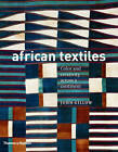 African Textiles: Colour and Creativity Across a Continent by John Gillow (Paperback, 2009)
