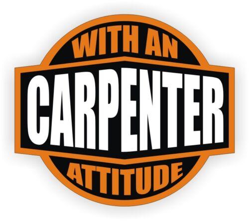 Carpenter With An Attitude Hard Hat DecalHelmet StickerLabel Construction