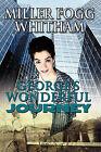 George's Wonderful Journey by Miller Fogg Whitham (Paperback / softback, 2010)