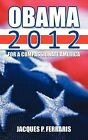 Obama 2012: For a Compassionate America by Jacques P. Ferraris (Paperback, 2012)