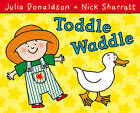 Toddle Waddle by Julia Donaldson (Hardback, 2009)