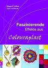 Faszinierende Effekte aus Colouraplast (2010, Taschenbuch)