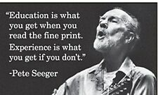 Education Is What You Get When...- Peter Seeger fridge magnet   (ep) TO CLEAR