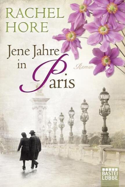 Jene Jahre in Paris von Rachel Hore (2015, Taschenbuch), UNGELESEN