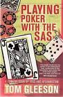 Playing Poker with the SAS: A Comedy Tour of Iraq and Afghanistan by Tom Gleeson (Paperback, 2008)