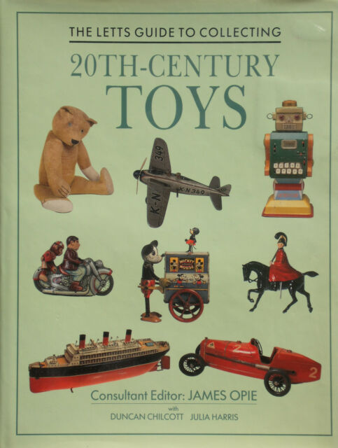 Letts Guide to Collecting Twentieth Century Toys by James Opie (Hardback, 1990)