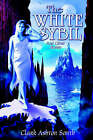 The White Sybil and Other Stories by Clark Ashton Smith (Hardback, 2005)