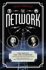 The Network: The Battle for the Airwaves and the Birth of the Communications Age by Scott Woolley (Hardback, 2016)