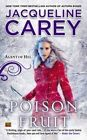 Poison Fruit: Agent of Hel by Jacqueline Carey (Paperback, 2015)