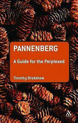 1 of 1 - Bradshaw, Timothy, [ PANNENBERG A GUIDE FOR THE PERPLEXED BY BRADSHAW, TIMOTHY](