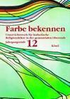 Farbe bekennen. Jahrgangsstufe 12. Grundkurs von Albert Loy (1995, Taschenbuch)