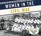 Women in the Civil War by Kari Cornell (Hardback, 2016)