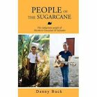 People of The Sugarcane 9780595457014 by Danny Saiers Paperback