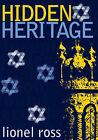 Hidden Heritage by Lionel Ross (Paperback, 2006)