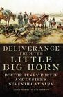 Deliverance from the Little Big Horn: Doctor Henry Porter and Custer's Seventh Cavalry by Joan Nabseth Stevenson (Paperback / softback, 2013)