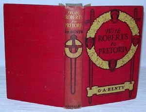 With-Roberts-To-Pretoria-G-A-Henty-1905-Charles-Scribners-Hardback