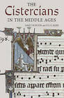 The Cistercians in the Middle Ages by Julie Kerr, Janet Burton (Paperback, 2016)