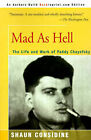 Mad as Hell: The Life and Work of Paddy Chayefsky by Shaun Considine (Paperback / softback, 2000)