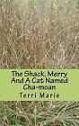 The Shack, Merry and a Cat Named Cha-Moan by Terri Marie (Paperback / softback, 2011)