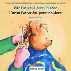 Bär Flo geht zum Friseur / L'orso Flo va dal parrucchiere von Marian van Vliet (2010, Kunststoffeinband)