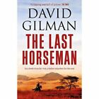 The Last Horseman by David Gilman (Paperback, 2017)