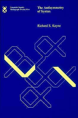 The Antisymmetry of Syntax by Kayne, Richard S. (Paperback book, 1994)