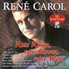 Rote Rosen,Rote Lippen,Roter Wein-50 Erfolge von Rene Carol (2016)