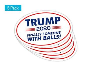 5-Pack-Oval-Car-Magnet-2020-Donald-Trump-Finally-Someone-With-Balls-TO416