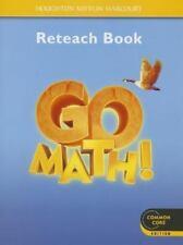 Go Math!: Houghton Mifflin Harcourt Go Math : Reteach Workbook Student Edition Grade 4 (2011, Paperback)